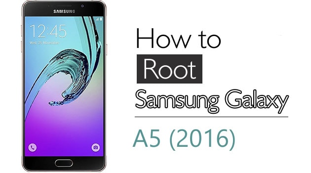 How to root Samsung Galaxy A5 (2016) - MPC